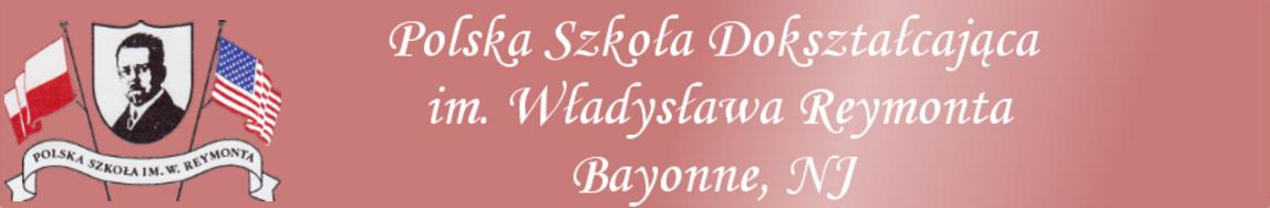 Polska Szkoła Dokształcająca im.Władysława Reymonta w Bayonne, New Jersey